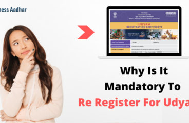 Why Is It Mandatory To Re-Register For Udyam?