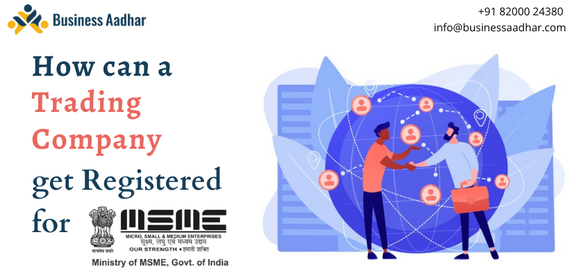 How can a Trading Company get Registered for MSME?
